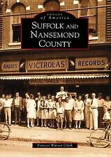 Images of America: Suffolk and Nansemond County by Frances Watson Clark...