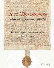 100 Documents That Changed the World : From the Magna Carta to Wikileaks by...