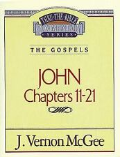 John, Chapters 11-21 (Thru the Bible) by McGee, Dr. J. Vernon