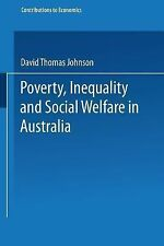Poverty, Inequality and Social Welfare in Australia by David Thomas Johnson...