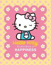 Hello Kitty : A Little Book of Happiness by Hello Kitty Staff and Running...