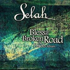 Bless the Broken Road: The Duets Album 2006 by SELAH