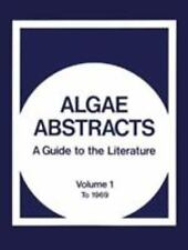 Algae Abstracts: A Guide to the Literature. Volume 1: To 1969
