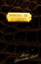 Powers of Attorney, Latt, Mimi Lavenda,