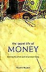 The Secret Life of Money: Exposing the Private Parts of Personal Money by Valeri