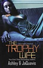 The Trophy Wife (Urban Books) By Ashley JaQuavis Hardcover