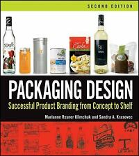 Packaging Design : Successful Product Branding from Concept to Shelf by...