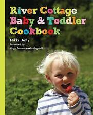 River Cottage Baby and Toddler Cookbook by Nikki Duffy (Hardback, 2011)