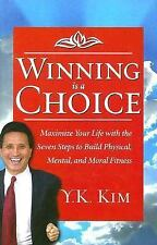 Winning is a Choice: Maximize Your Life, Kim, Y. K., Good Book