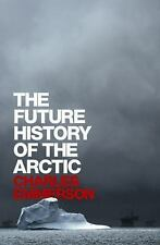 The Future History of the Arctic - LikeNew - Emmerson, Charles - Hardcover