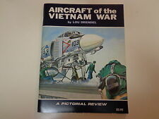 Aircraft of the Vietnam War by Lou Drendel 1971 A Pictorial Review