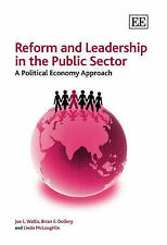 Reform and Leadership in the Public Sector: A Political Economy Approach by Wal