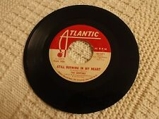 THE DRIFTERS STILL BURNING IN MY HEART/I NEED YOU NOW PROMO   ATLANTIC 2471