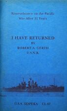 I HAVE RETURNED - REMEMBRANCE ON THE PACIFIC WAR AFTER 35 YEARS - Gerth