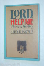 Lord, Help Me When I'm Hurting by Harold Hazelip (1985, Paperback)