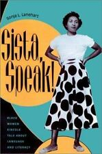 Sista, Speak! : Black Women Kinfolk Talk about Language and Literacy-ExLibrary