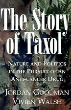The Story of Taxol: Nature and Politics in the Pursuit of an Anti-Canc-ExLibrary