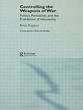 Controlling the Weapons of War: Politics, Persuasion, and the Prohibit-ExLibrary