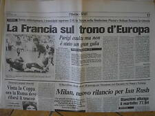 FRANCE CHAMPION D' EUROPE EURO FOOTBALL 84 JOURNAL ITALIEN L'UNITA 28/6 1984