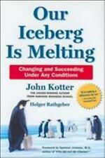 Our Iceberg Is Melting : Changing and Succeeding under Any Conditions HC NEW