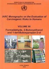 Formaldehyde 2-Butoxyethanol and 1-tert-Butoxy-2-propanol (IARC Monographs on th