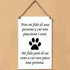 Targa cane FRASE Non mi fido di una persona a cui non piacciono i cani...