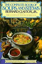 Complete Book of Soups and Stews Clayton, Bernard Paperback