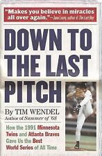 Down to the Last Pitch: How the 1991 Minnesota Twins and Atlanta Braves Gave Us