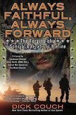 Always Faithful, Always Forward: The Forging of a Special Operations Marine...