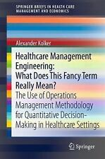 Healthcare Management Engineering: What Does This Fancy Term Really Mean?: The U