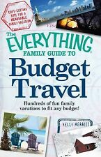 The Everything Family Guide to Budget Travel: Hundreds of fun family vacations t