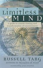 Limitless Mind : A Guide to Remote Viewing and Transformation of...