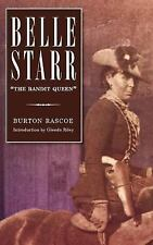 Belle Starr : The Bandit Queen by Burton Rascoe (2004, Paperback)
