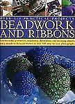 Beadwork and Ribbons: Easy-to-make accessories, ornaments, decorations, and stun