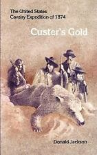 Custer's Gold: The United States Cavalry Expedition of 1874 (Bison Book)