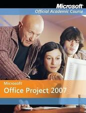 Microsoft Office Project 2007 Microsoft Official Academic Course Paperback