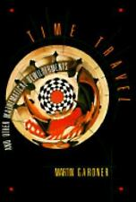 Time Travel and Other Mathematical Bewilderments by Martin Gardner (1987, Pap...