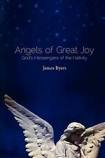 Angels of Great Joy : God's Messengers of the Nativity by James Byers (2012,...