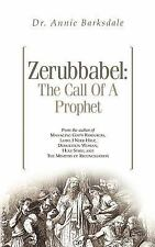 Zerubbabel : The Call of a Prophet by Annie Barksdale (2002, Paperback)