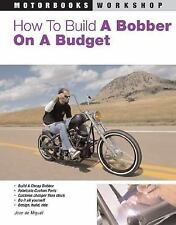 How to Build a Bobber on a Budget (Motorbooks Workshop), de Miguel, Jose, Good B