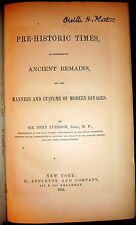 Pre-Historic Times, Anthropology, Paleonthology 1872 Lubbock. SGND Senator Platt