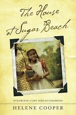 The House at Sugar Beach : In Search of a Lost African Childhood by Helene...