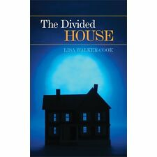 The Divided House by Lisa Walker-Cook (2012, Paperback)