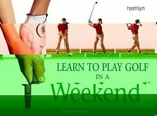 Learn to Play Golf in a Weekend (Paperback), Edward Craig, Illustrated!