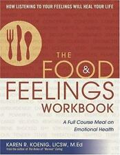 The Food and Feelings : A Full Course Meal on Emotional Health by Karen R....
