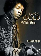 Black Gold : The Lost Archives of Jimi Hendrix by Steven Roby (2002, Paperback)