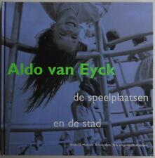 Aldo van Eyck - De speelplaatsen en de stad - Stedelijk museum - 2002 - Rare