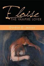 Eloise the Vampire Lover by Gordon D. Jensen (2014, Paperback)
