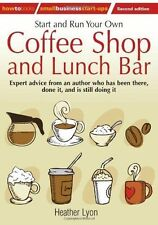 Start and Run Your Own Coffee Shop and Lunch Bar: 2nd edition (How to Small Busi