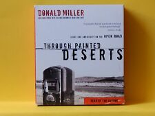 Through Painted Deserts : Light, God, and Beauty on the Open Road by Donald Mill